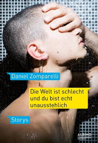 Daniel Zomparelli: Die Welt ist schlecht und du bist echt unausstehlich