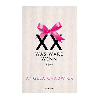 Angela Chadwick: XX – Was wäre wenn
