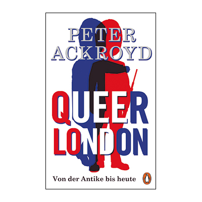 Peter Ackroyd: Queer London
