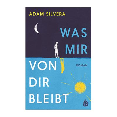 Adam Silvera: Was mir von dir bleibt