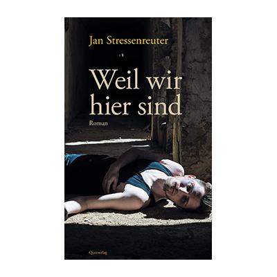 Jan Stressenreuter: Weil wir hier sind