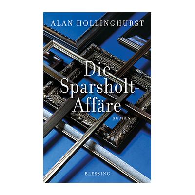 Alan Hollinghurst: Die Sparsholt-Affäre