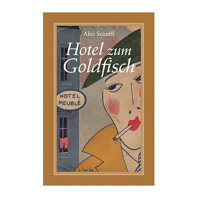 Alec Scouffi: Hotel zum Goldfisch