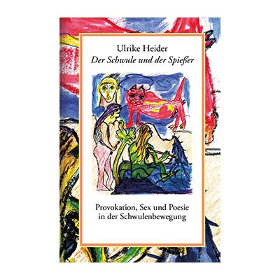 Ulrike Heider: Der Schwule und der Spießer