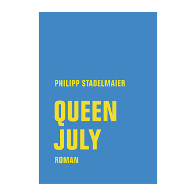 Philipp Stadelmaier: Queen July