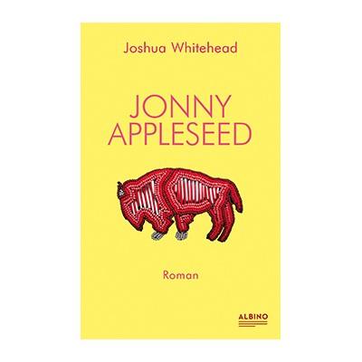 Joshua Whitehead: Jonny Appleseed