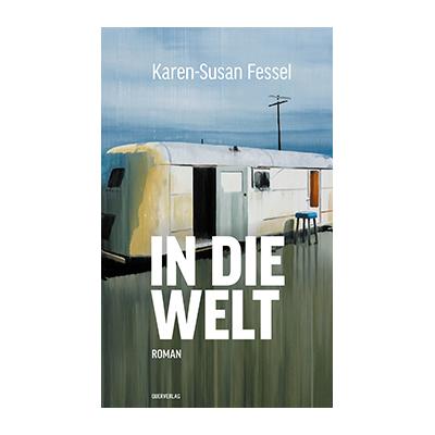Karen-Susan Fessel: In die Welt