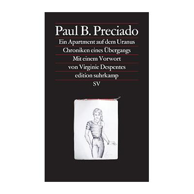 Paul B. Preciado: Ein Apartment auf dem Uranus – Chroniken eines Übergangs