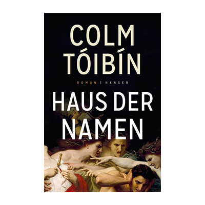 Colm Tóibín: Haus der Namen