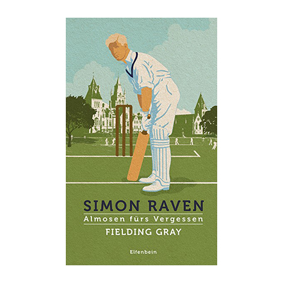 Simon Raven: Almosen fürs Vergessen – Fielding Gray