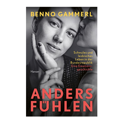 Benno Gammerl: anders fühlen