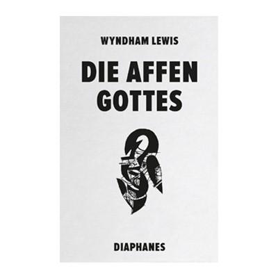 Wyndham Lewis: Die Affen Gottes