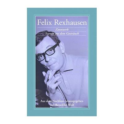 Felix Rexhausen: Zaunwerk
